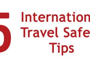 Steps to Safety During International Travel