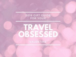 Gift Guide: Perfect Gifts for Your Travel-Obsessed Valentine